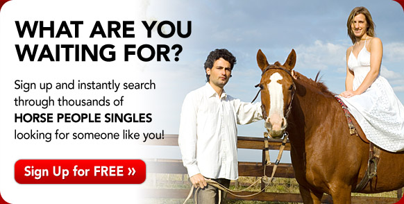 horse singles dating Horsedate is the best and largest online community for horse lovers to search horse matches , single equestrians and horse friends here horse lovers can find new riding partners for fun ,love ,romance and friendship.